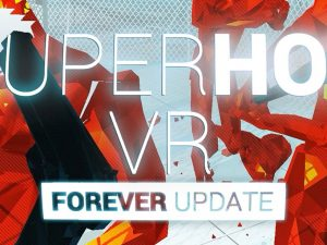 SUPERHOT VR FOREVER UPDATE